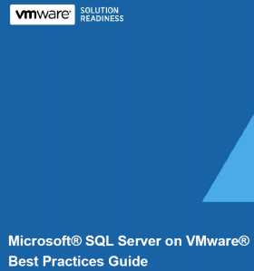 Microsoft SQL Server  on VMware Best Practices Guide